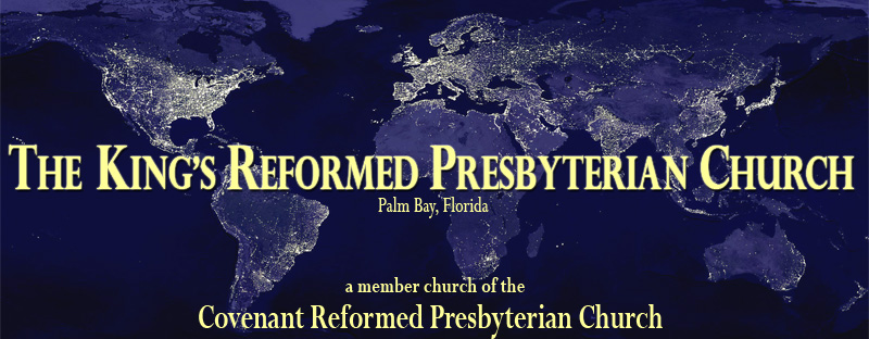 Welcome to the Kings Reformed Presbyterian Church!